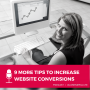 Artwork for 9 More Tips to Increase Website Conversions for Your Online Shop (Part 2)