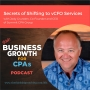 Artwork for 086 Secrets of Shifting to vCFO Services, with Jody Grunden, Co-Founder and CEO of Summit CPA Group