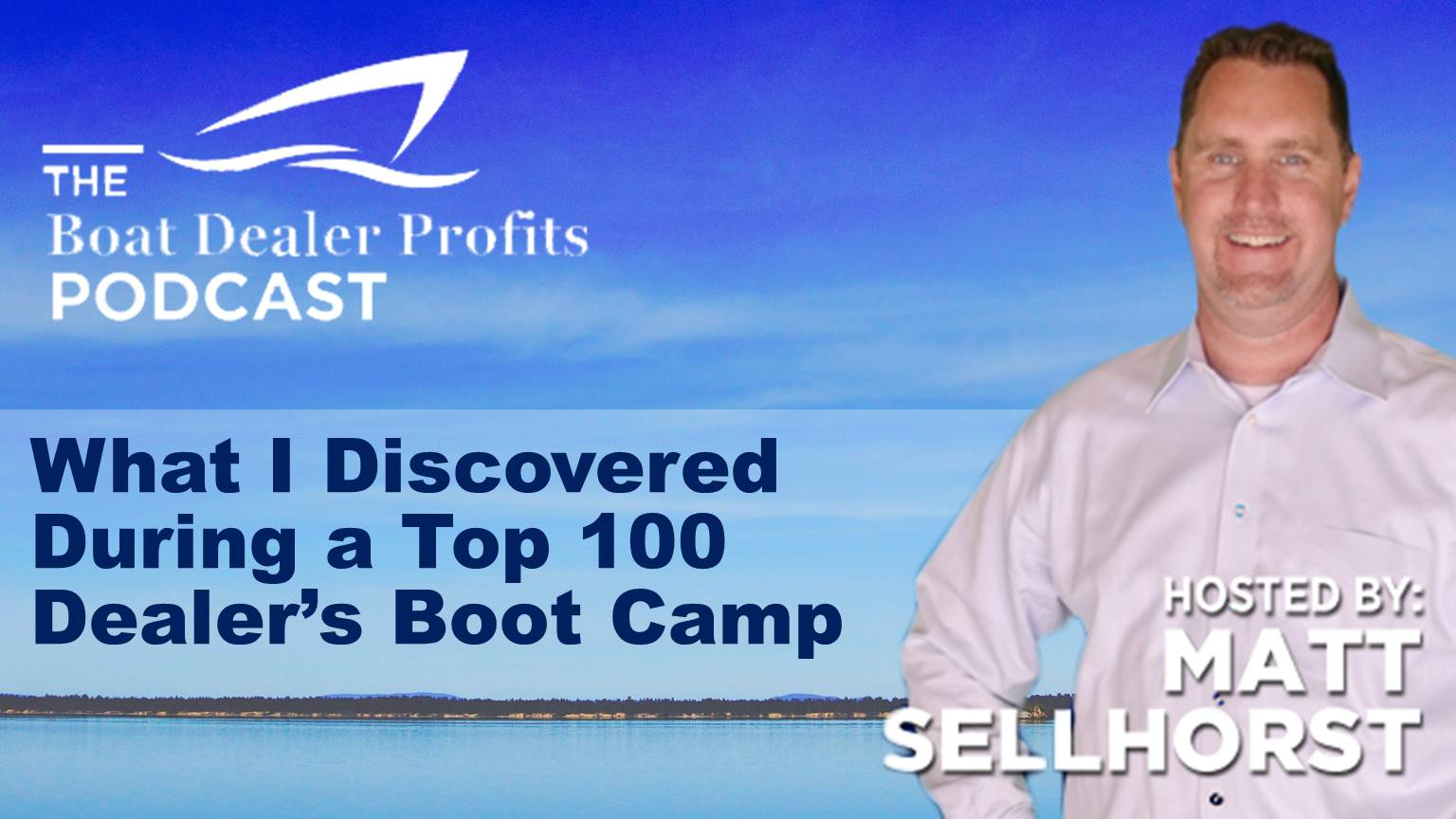 Artwork for What I Discovered from a Top 100 Dealer's Boot Camp