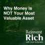 Artwork for Why Money Is NOT Your Most Valuable Asset