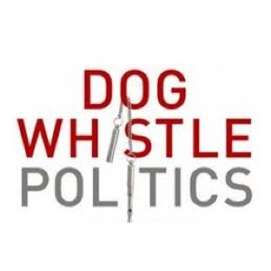 (2014/04/07) Dog whistle politics (Racism)
