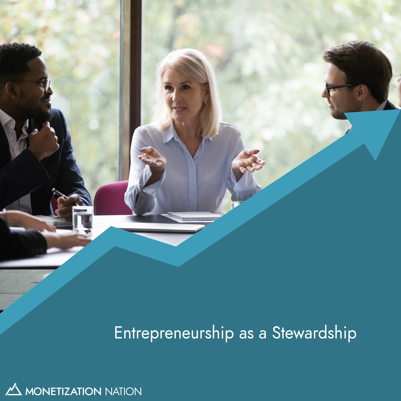 73. Entrepreneurship is a Stewardship