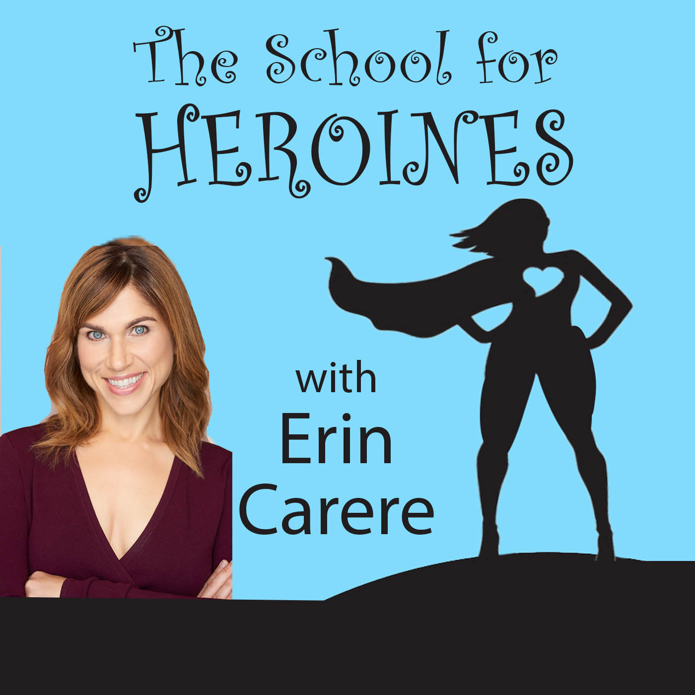 The School For Heroines with Erin Carere show art
