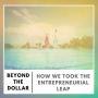 Artwork for How we took the Entrepreneurial Leap