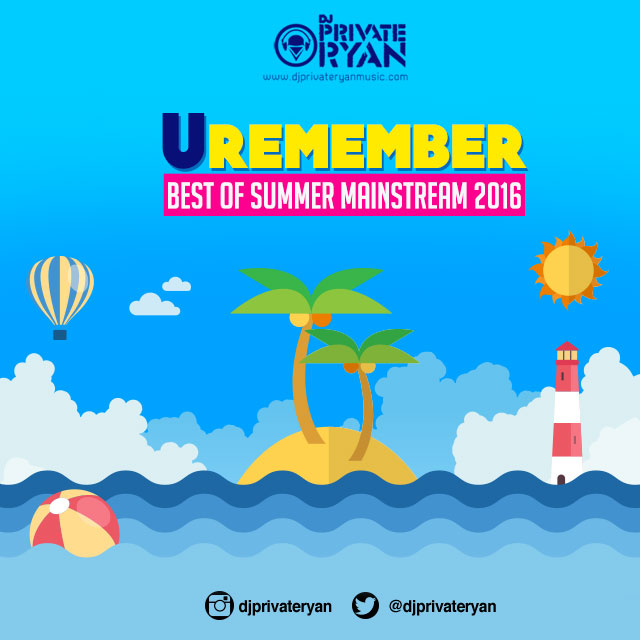 Private Ryan Presents Uremember The Best of Summer Mainstream 2016