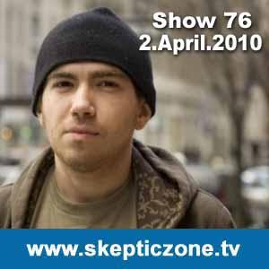 The Skeptic Zone #76 - 2.April.2010