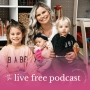 Artwork for 01: Welcome To The Live Free, Mama Podcast