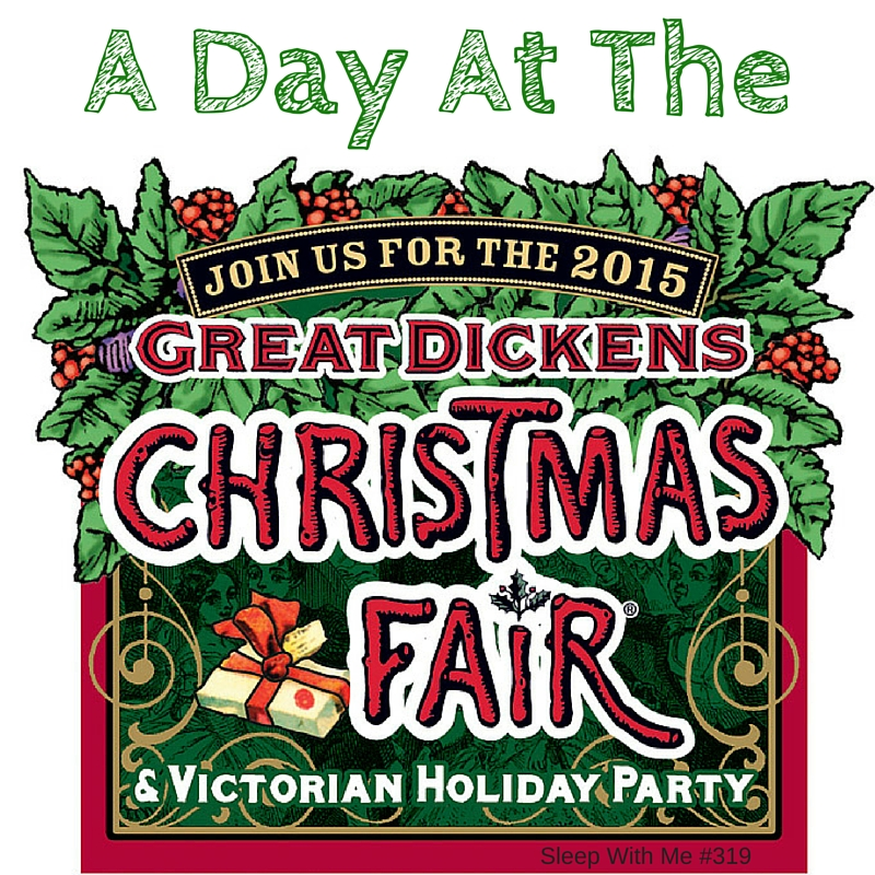 A Day at the Dickens Christmas Fair| Sleep With Me #319