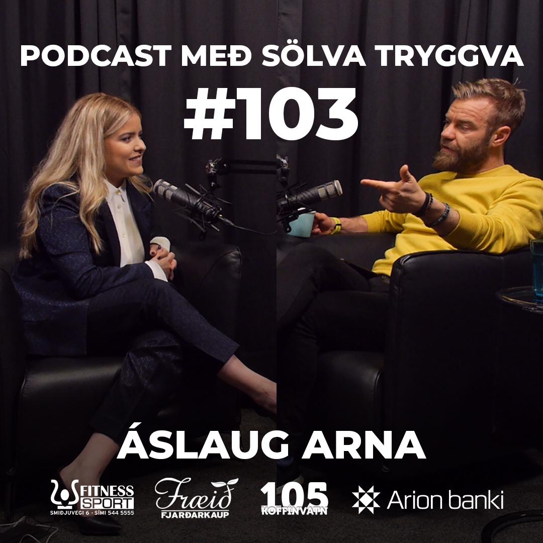 #103 Áslaug Arna með Sölva Tryggva