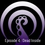 Artwork for Episode 4: Dead Inside