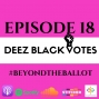 Artwork for DBM Episode 18 Deez Black Votes
