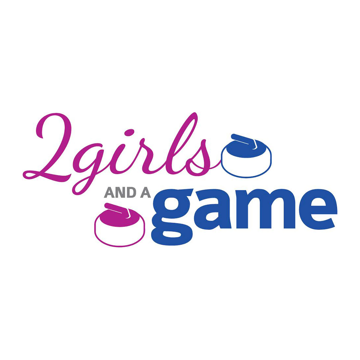 2 Girls and a Game - Curling Podcast show art