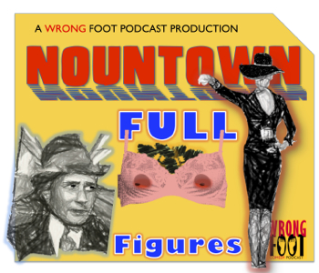 "EP028--Nountown:""Full Figures"""