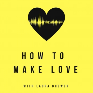 How To Make Love™