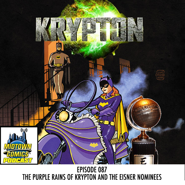 Midtown Comics Episode 087 The Purple Rains of Krypton and the Eisner Nominees