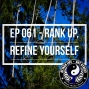 Artwork for Ep 061 - Rank Up, Refine Yourself