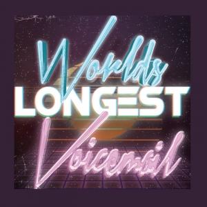 World's Longest Voicemail