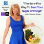 "Artwork for Episode #122: ""The Sure-Fire Way to Beat Your Sugar Cravings"" with Catherine Gordon"