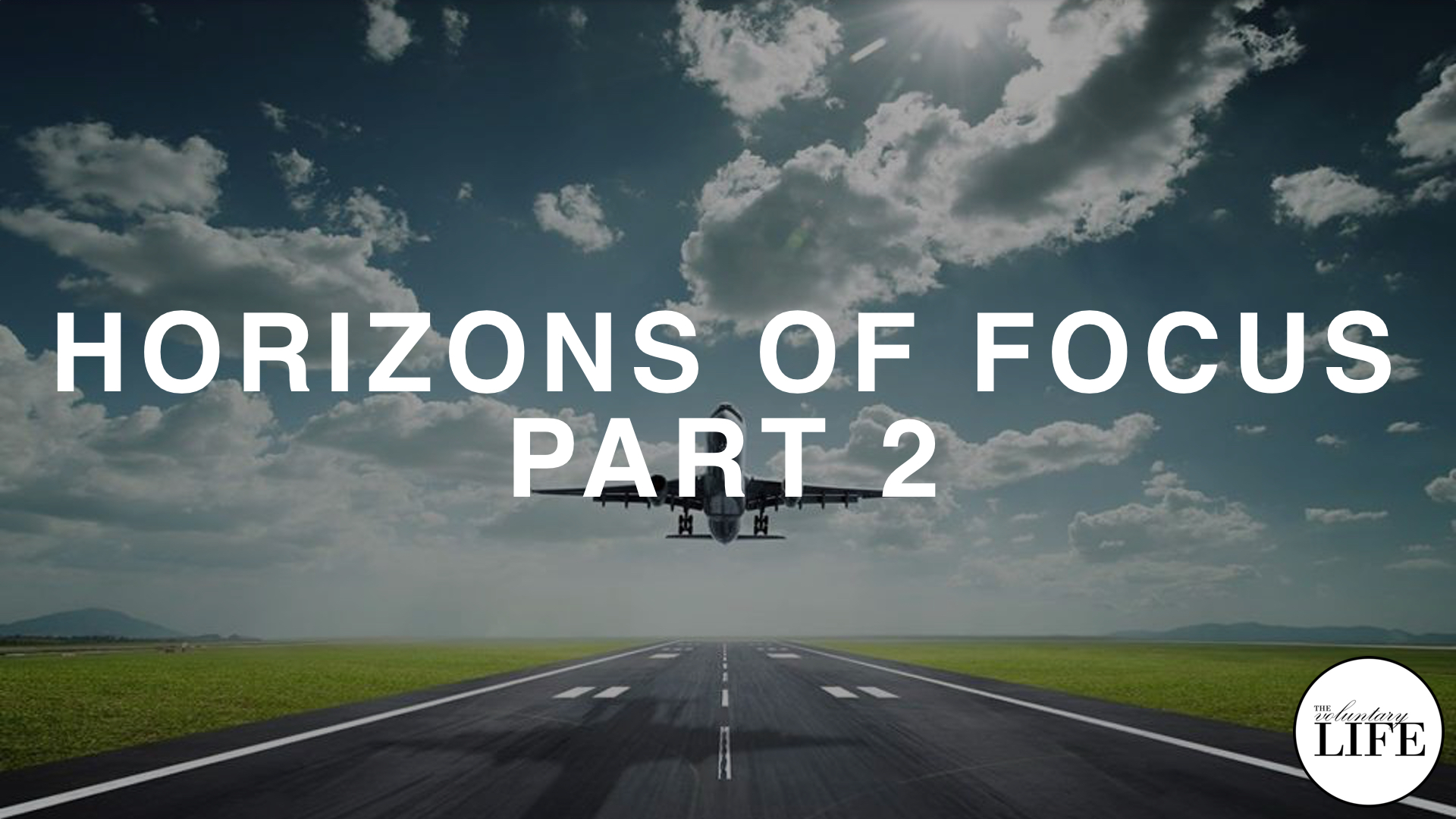 233 The Next Level — Horizons of Focus Part 2