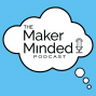 Artwork for The Maker Minded 108: Caleb Harris   You Can Make This Too