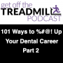 Artwork for 101 Ways to %#@! Up Your Dental Career Part 2 w/ Dr. Sten Ericson