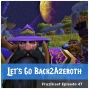 Artwork for FC 047: Let's Go Back2Azeroth