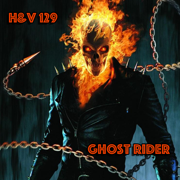 129: Ghost Rider/ Johnny Blaze with Bruce