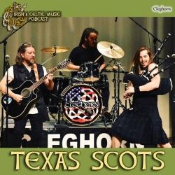 Irish and Celtic Music Podcast: Texas Scots #407