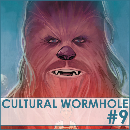 Cultural Wormhole Episode 9