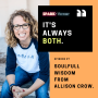 Artwork for 27: It's always BOTH. Soulfull wisdom with Allison Crow.