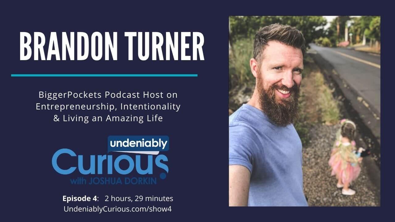 Brandon Turner of BiggerPockets on Entrepreneurship, Intentionality & Living an Amazing Life
