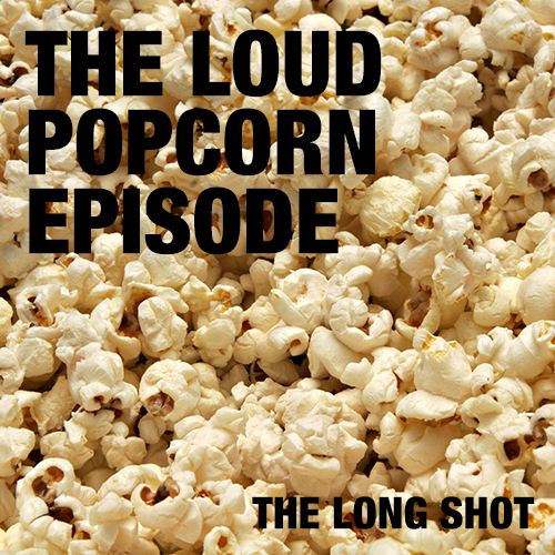 Episode #906: The Loud Popcorn Episode featuring Mike Still