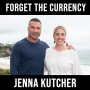 Artwork for Forget About Currency - with Jenna Kutcher