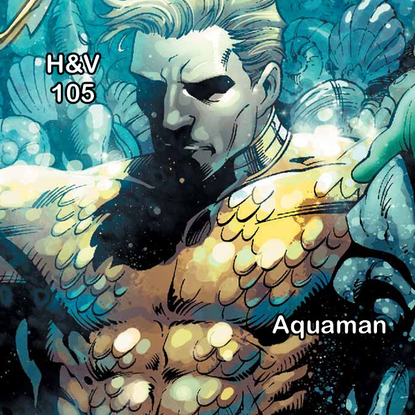 Episode 105: Aquaman with Tom Norris