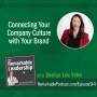 Artwork for Connecting Your Company Culture with Your Brand with Denise Lee Yohn