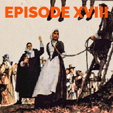 Episode 18 - Colonial Dissent: Blasphemy, Libel and Tolerance in 17th Century America