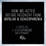 Artwork for Ep 15: How We Acted Before Recovery from Bipolar and Schizophrenia