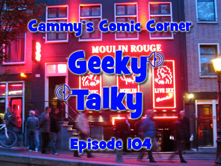 Cammy's Comic Corner - Drinky Talky - Episode 104