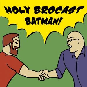 Holy Brocast Batman!