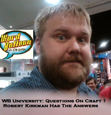 Word Balloon University -Robert Kirkman And The Craft Of writing