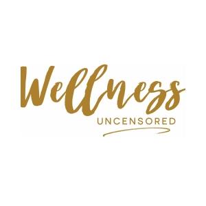 Wellness Uncensored