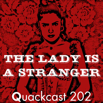 Episode 202 - The Lady is a Stranger