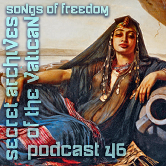 Secret Archives of the Vatican Podcast 46 - Songs of Freedom