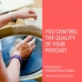 Artwork for You Control The Quality Of Your Podcast [Episode 145]