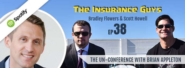 Insurance Guys Podcast | Brian Appleton | Summit | Un-Conference
