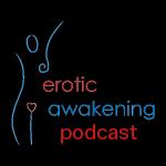 Erotic Awakening Podcast - EA311 - Sexual Shaman