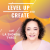 Welcome to Level Up and Create Podcast show art