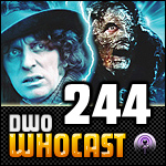 DWO WhoCast - #244 - Doctor Who Podcast