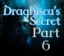 Artwork for Draghiscu's Secret Part 6