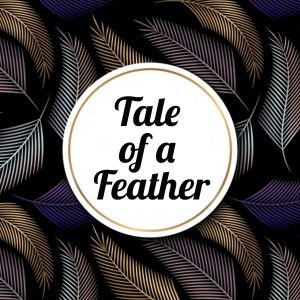 Tale of a Feather